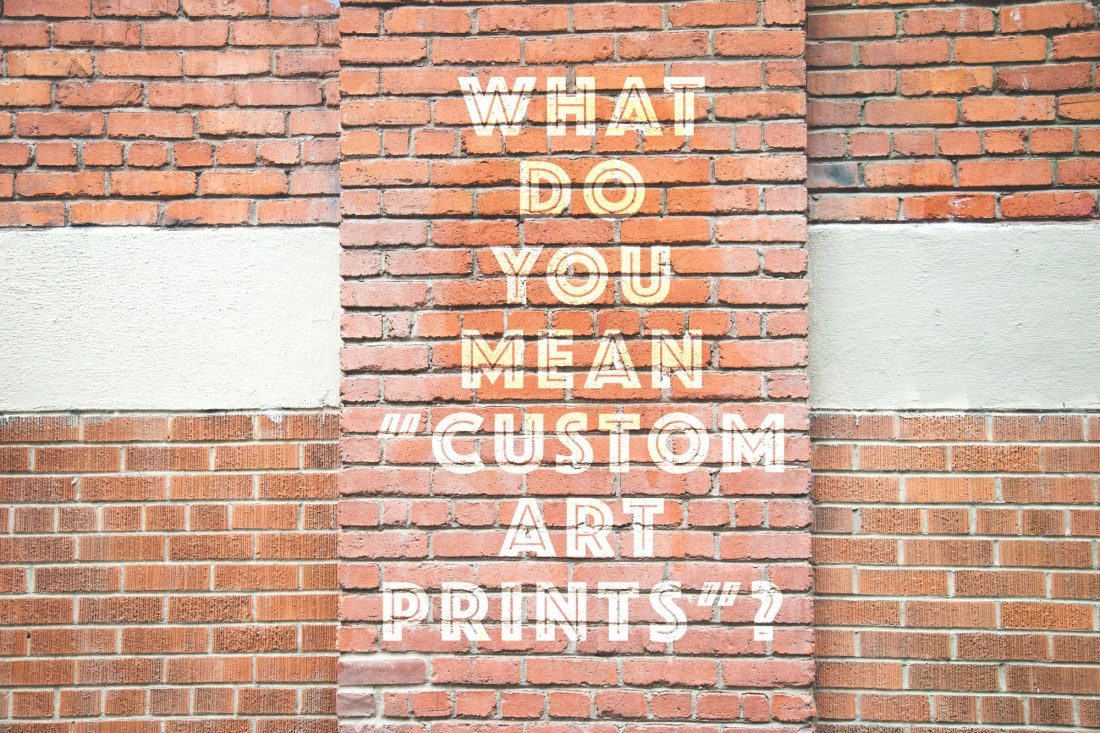 "What do you mean ""custom art prints?"" - annex collections custom colour and size art download"